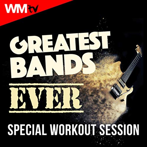 (Greatest Bands Ever Special Workout Session (60 Minutes Non-Stop Mixed Compilation for Fitness And Workout 135 - 150 Bpm - 32 Count))