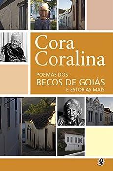 Poemas dos becos de Goiás e estórias mais (Cora Coralina) por [Coralina, Cora]