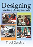 Designing Writing Assignments, Gardner, Traci, 0814110851