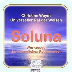 Soluna. Werkzeuge der körperlichen Regeneration. Universeller Rat der Weisen