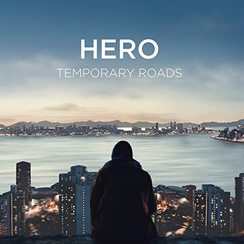 Temporary Roads - Hero (2017) [WEB FLAC] Download