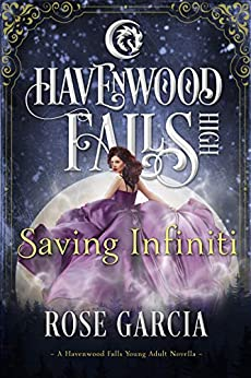 Saving Infiniti: A Havenwood Falls High Novella by [Havenwood Falls Collective, Garcia, Rose]