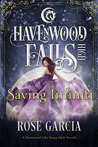 Saving Infiniti: A Havenwood Falls High Novella by [Garcia, Rose, Havenwood Falls Collective]