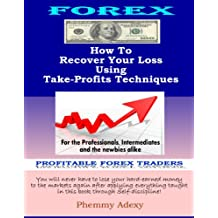Discover How To Recover Your Loss Using Take-Profit Techniques