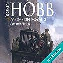 L'assassin du roi (L'assassin royal 2) | Livre audio Auteur(s) : Robin Hobb Narrateur(s) : Sylvain Agaësse