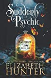 Suddenly Psychic: A Paranormal Women's Fiction Novel (Glimmer Lake)