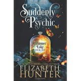 Suddenly Psychic: A Paranormal Women's Fiction Novel (Glimmer Lake)