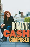 Composed, Rosanne Cash, 1410431908