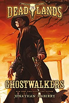 Deadlands: Ghostwalkers by [Maberry, Jonathan]