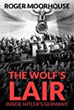 The Wolf's Lair: Inside Hitler's Germany