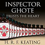 Inspector Ghote Trusts the Heart: Inspector Ghote, Book 8 | H. R. F. Keating
