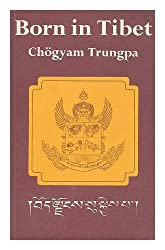 Born in Tibet / by Chogyam Trungpa, the eleventh Trungpa Tulku, as told to Esme Cramer Roberts ; with a foreword by Marco Pallis