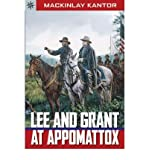 Lee and Grant at Appomattox by MacKinlay Kantor front cover