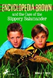 Encyclopedia Brown and the Case of the Slippery Salamander [ENCY BROWN #22 ENCY BROWN & TH]