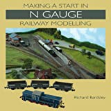 Making a Start in N Gauge Railway Modelling, Richard Bardsley, 1847975569