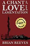 A Chant of Love and Lamentation, Brian Reeves, 1468037501