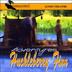Adventures of Huckleberry Finn (Dramatized) Audiobook