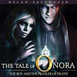 The Boy and the Peddler of Death: The Tale of Onora, Book 1 | Dylan Saccoccio