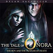 The Boy and the Peddler of Death: The Tale of Onora, Book 1   Dylan Saccoccio