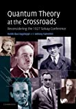 Quantum Theory at the Crossroads, Guido Bacciagaluppi and Antony Valentini, 1107698316