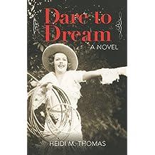 Dare to Dream: A Novel