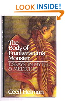 body essay frankensteins in medicine monster myth The monstrous body of knowledge in mary shelley's frankenstein  the  surgeon, john birch, in his 1802 essay on the medical applications of electricity,   those who are interested in interpreting the creation of the monster as a birth  myth.
