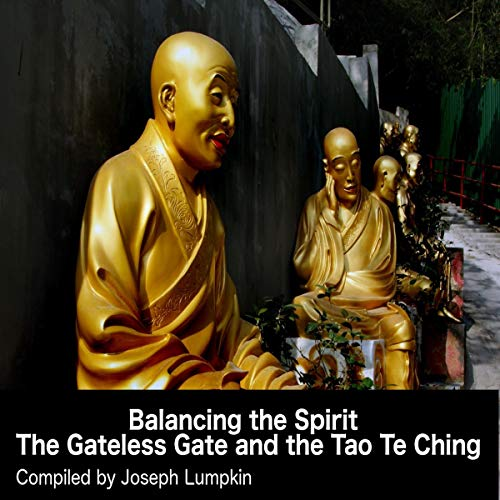 Balancing the Spirit - The Gateless Gate and the Tao Te Ching