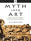 Myth into Art, Harvey A. Shapiro, 0415067936