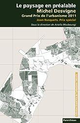 Le paysage en préalable : Michel Desvigne, grand prix de l'urbanisme 2011