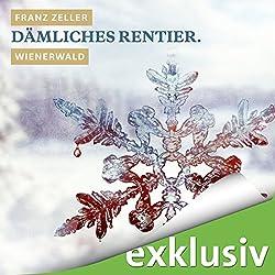 Dämliches Rentier. Wienerwald (Winterkrimi)