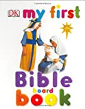 My First Bible, Dorling Kindersley Publishing Staff, 0756609801