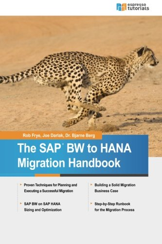 The SAP BW to HANA Migration Handbook