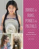 Braids & Buns, Ponies & Pigtails: 50 Hairstyles Every Girl Will Love