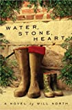 Water, Stone, Heart, Will North, 0307451615