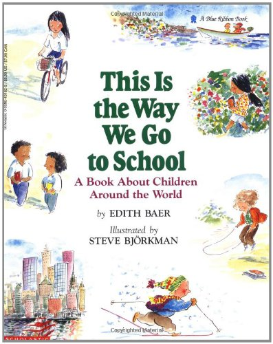 - This Is the Way We Go to School: A Book About Children Around the World
