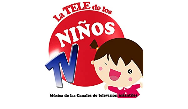 Música de los Canales Infantiles de Televisión Tv by Grupo Infantil Guarderia Pon on Amazon Music - Amazon.com