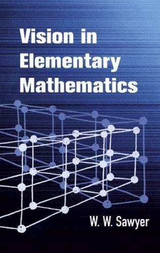 Vision in Elementary Mathematics (Dover Books on Mathematics)