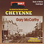 Cheyenne: Medicine Wagon Series #2 | Gary McCarthy