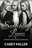 img - for Switching Lanes: A Mother Daughter Love Triangle by Carey Miller (2014-12-05) book / textbook / text book