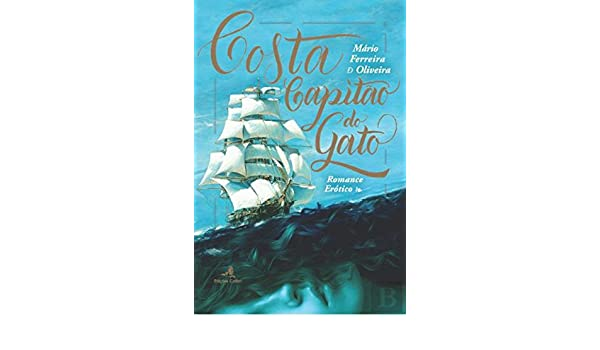 COSTA CAPITAƒO DO GATO (Portuguese Edition): Mário Ferreira de Oliveira: 9789896896003: Amazon.com: Books