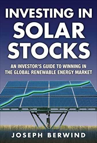 Download Investing in Solar Stocks: What You Need to Know to Make Money in the Global Renewable Energy Market Pdf