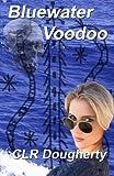 Bluewater Voodoo, C. L. R. Dougherty, 1479120839