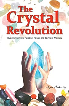 The Crystal Revolution by [Calverley, Roger]