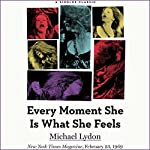 Every Moment She Is What She Feels | Michael Lydon