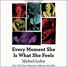 Every Moment She Is What She Feels Audiobook by Michael Lydon Narrated by Dina Pearlman