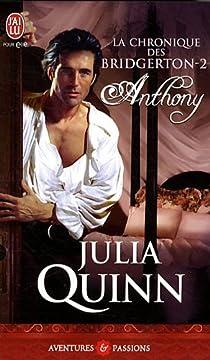 La chronique des Bridgerton, Tome 2 : Anthony par Quinn