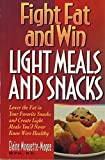 img - for Fight Fat and Win Light Meals and Snacks: Light Meals and Snacks book / textbook / text book