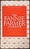 The Fannie Farmer Cookbook: A Tradition of Good Cooking for a New Generation