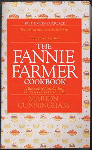 - The Fannie Farmer Cookbook: A Tradition of Good Cooking for a New Generation of Cooks