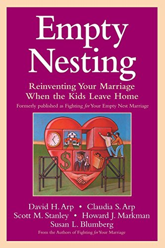 Empty Nesting: Reinventing Your Marriage When the Kids Leave Home (Best Cities For Empty Nesters)